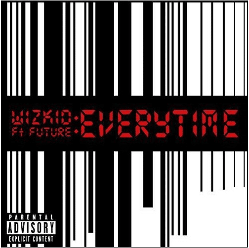 Wizkid – Everytime (feat. Future)(Prod. By Shizzi)