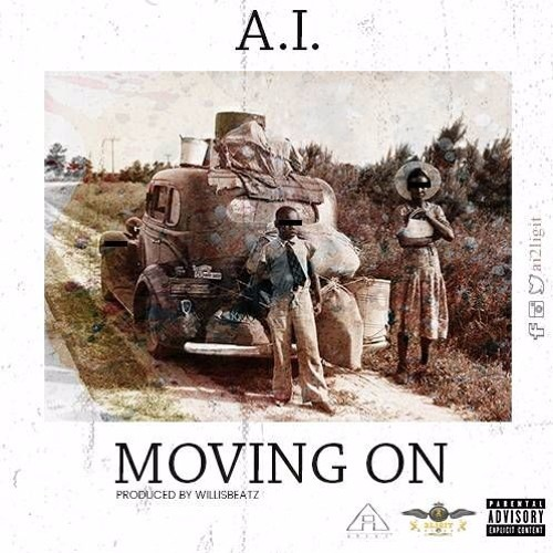 A.I. – Moving On (Prod. By Willis Beatz)