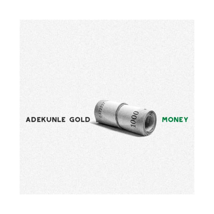 Adekunle Gold – Money (Prod. By Pheelz)