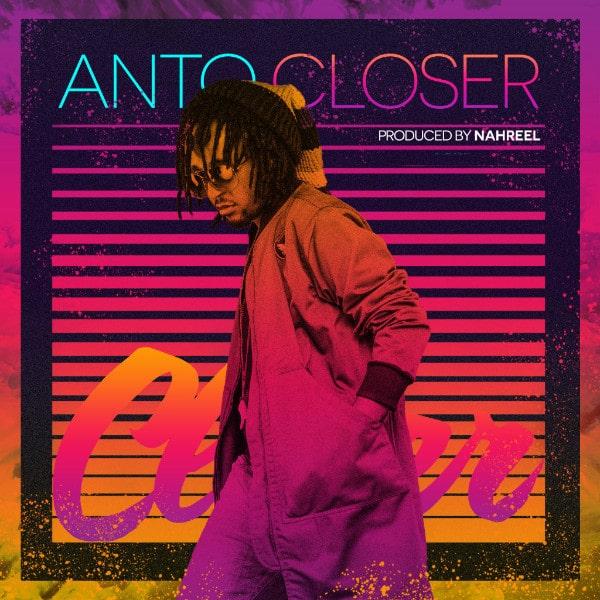 Anto – Closer