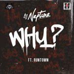 DJ Neptune - WHY (feat. Runtown)