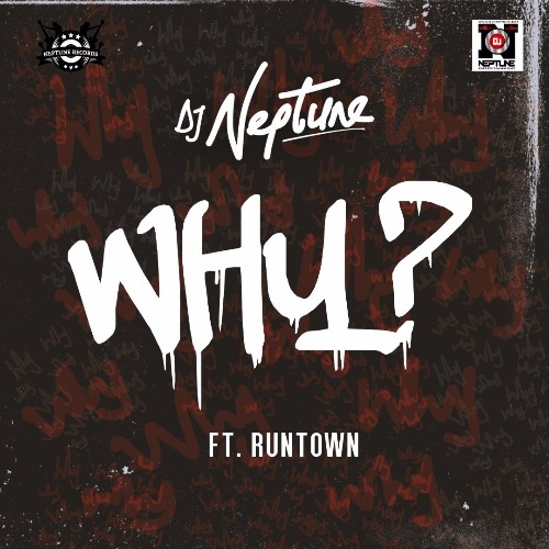 DJ Neptune – WHY (feat. Runtown)
