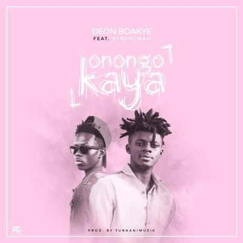 Deon Boakye – Konongo Kaya (feat. Strongman)(Prod. By TubhaniMuzik)