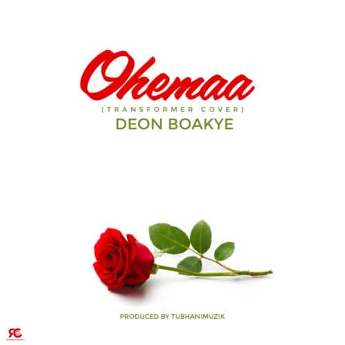 Deon Boakye – Ohemaa (Transformer Cover)(Prod. By TubhaniMuzik)