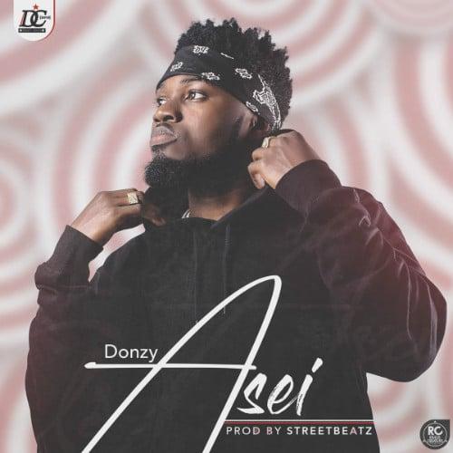 Donzy – Asei (Prod. By StreetBeatz)