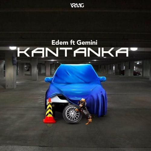 Edem – Kantanka (feat. Gemini)(Prod. By Slimbo)