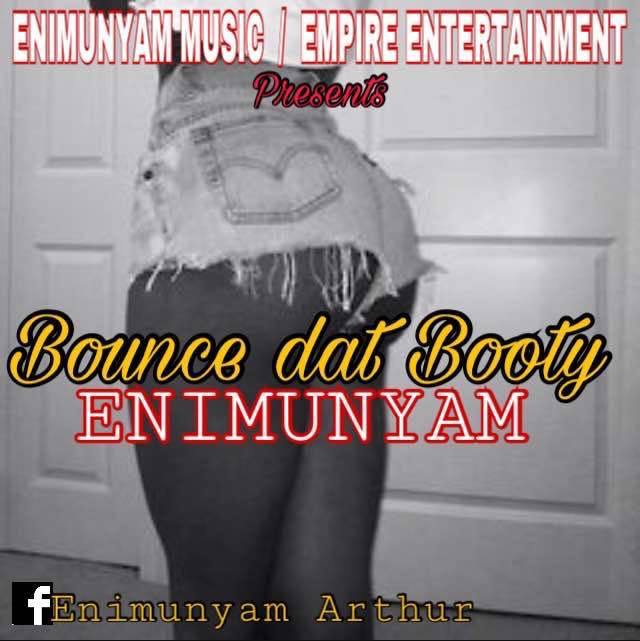 Enimunyam – Bounce Dat Booty (feat. Jaysam)(Mixed By Funky)