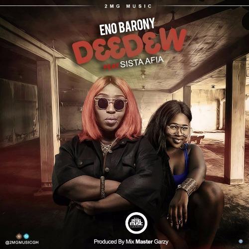 Eno Barony – D33D3w (feat. Sista Afia)(Prod. By Mix Masta Garzy)