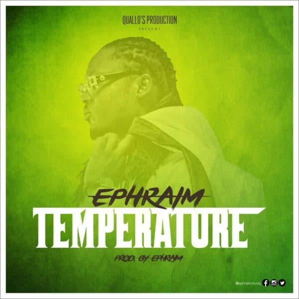 Ephraim – Temperature (Prod. By Ephraim)