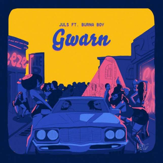 Juls – Gwarn (feat. Burna Boy)