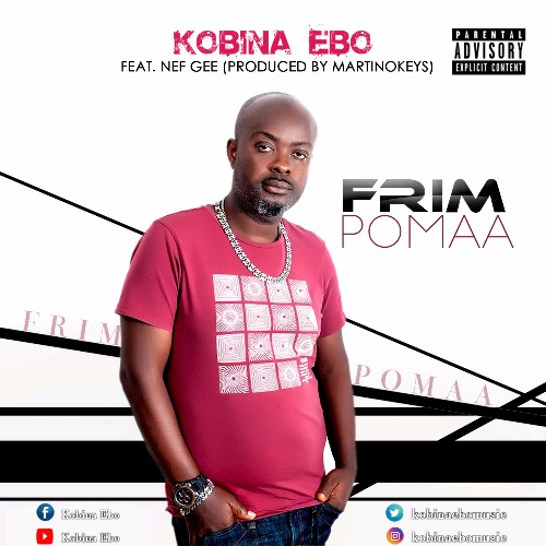 Kobina Ebo - Frimpomaa (feat. Nef Gee)(Prod. By Martino Keys) www.beatznation.com