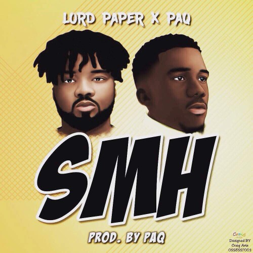 Lord Paper – SMH (feat. Paq)(Prod. By Paq)