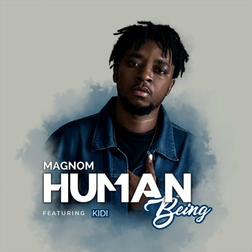 Magnom - Human Being (feat. Kidi)(Prod by DredW & Paq) www.beatznation.com