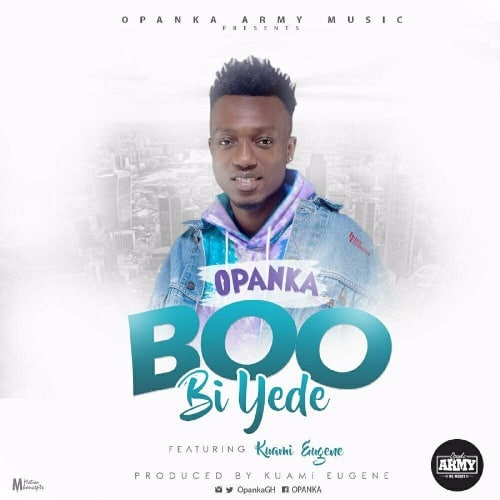Opanka – Boo Bi Yede (feat. Kuami Eugene)(Prod. By Kuami Eugene)