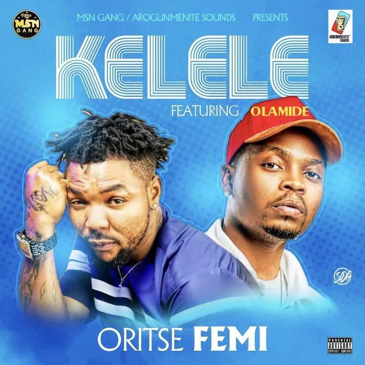 Oritse Femi – Kelele (feat. Olamide)