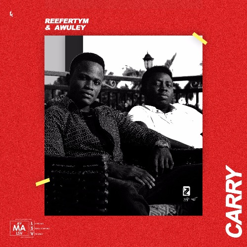 Reefer Tym x Awuley – Carry (Prod. By Reefer Tym)