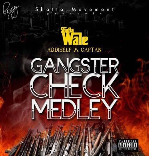Shatta Wale – Gangster Check Medley (feat. Addi Self & Captan)