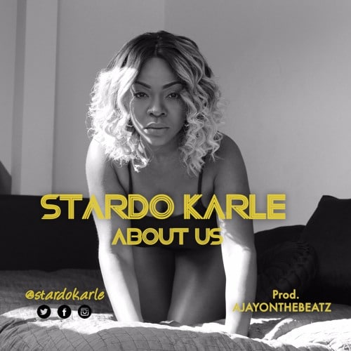 Stardo Karle – About Us (Prod. By AjayOnTheBeatz)