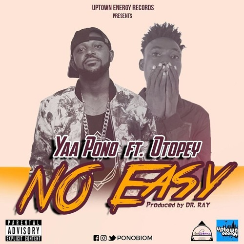 Yaa Pono - Eno Easy (feat. Otopey)(Prod. By Dr Ray Beat)