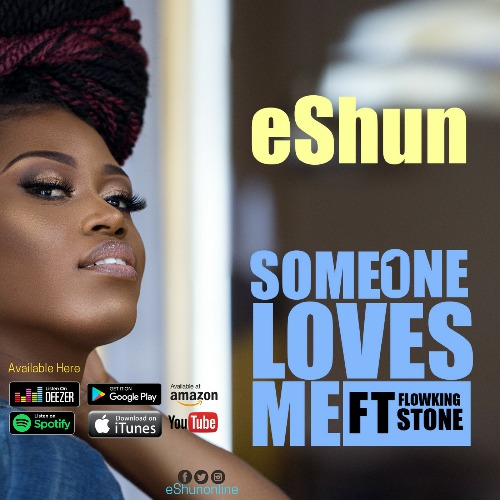 eShun – Someone Loves Me (feat. FlowKing Stone)(Prod. By WillisBeatz)