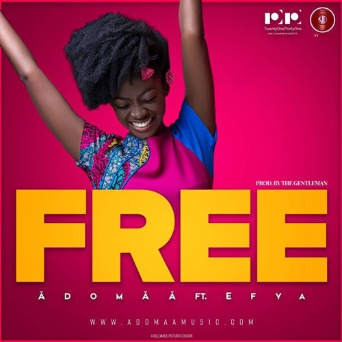 Adomaa - Free (feat. Efya)(Prod. By The Gentleman)