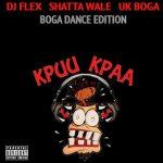 DJ Flex - Shatta Wale Kpuu Kpaa Freestyle (Boga Dance Edition)