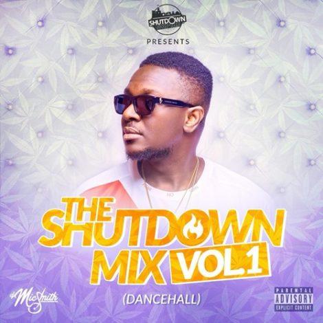 DJ Mic Smith – The ShutDown Mix Vol.1 (Dancehall)