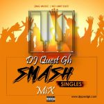 DJ Quest Gh Smash Singles Mix