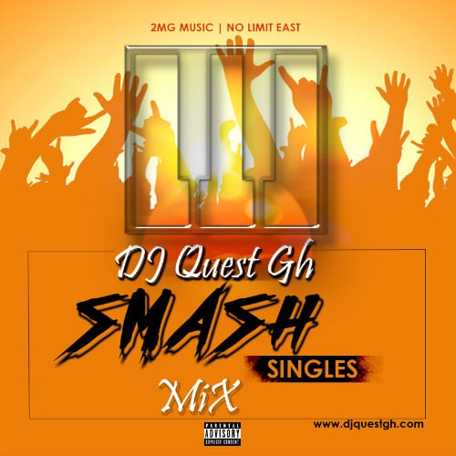 DJ Quest Gh – Smash Singles Mix