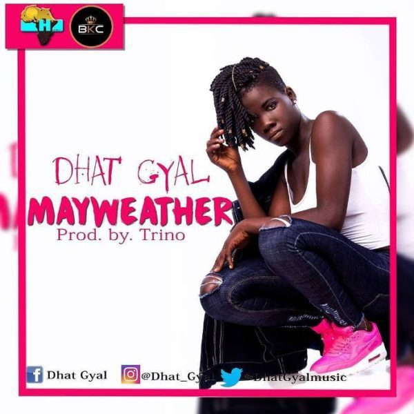 Dhat Gyal - Mayweather (Prod. By Trino)