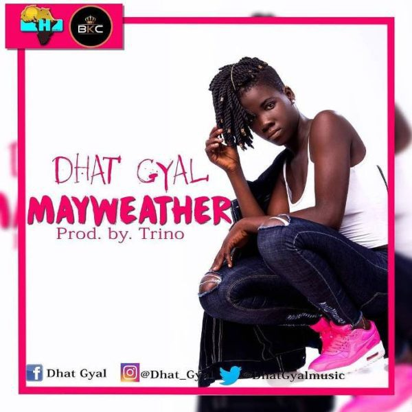 Dhat Gyal – Mayweather (Prod. By Trino)