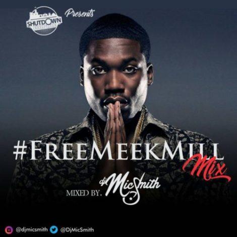 Dj Mic Smith – Free Meek Mill Mix