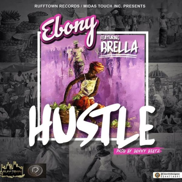 Ebony – Hustle (Feat. Brella)(Prod. By Danny Beatz)