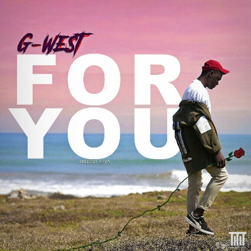 G-West – For You (Prod. By Apya)