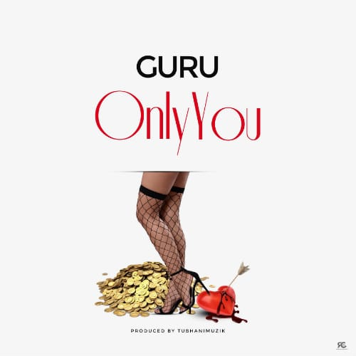 Guru – Only You (Prod. By TubhaniMuzik)