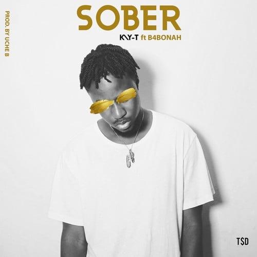 Kay-T – Sober (feat. B4Bonah)(Prod. by Uche B)