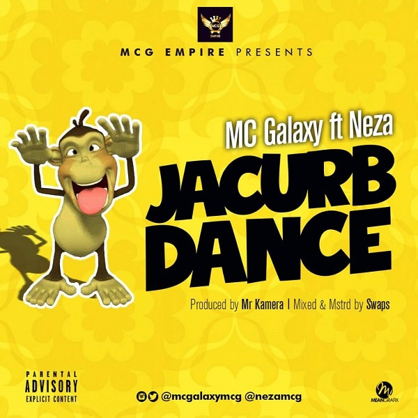 MC Galaxy – Jacurb Dance (feat. Neza)(Prod. By Mr Kamera)