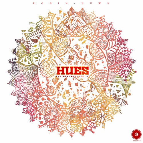 MIXTAPE: Robin-Huws – HUES The Mixtape (Vol.1)