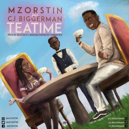 Mz Orstin - Teatime (feat. CJ Biggerman)(Prod. By BeatzBoy Lafaque)