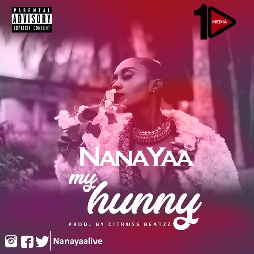 NanaYaa – My Hunny (Prod. By Citruss Beatzz)