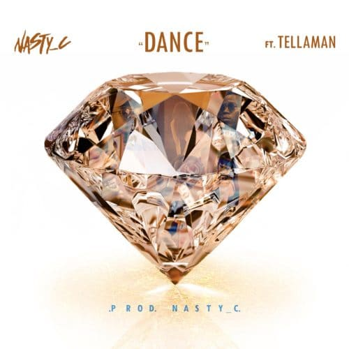 Nasty_C – Dance (feat. Tellaman)(Prod. Nasty_C)