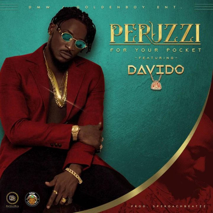 Peruzzi – For Your Pocket Remix (feat. Davido)(Prod. By Speroach Beatz)