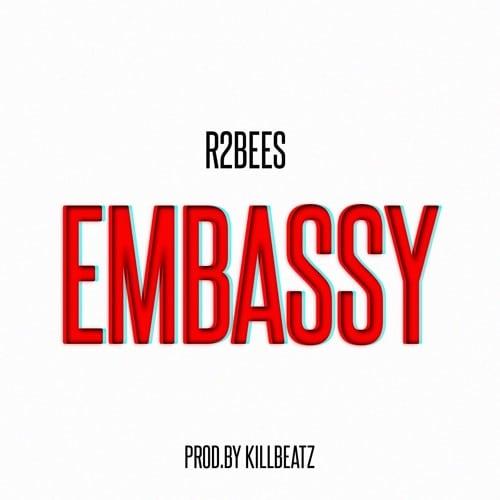 R2bees - Embassy (Prod. By KillBeatz)