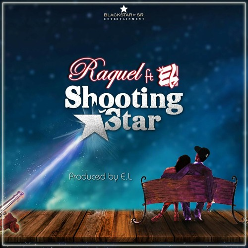 Raquel – Shooting Star (feat. E.L)(Prod. By E.L)