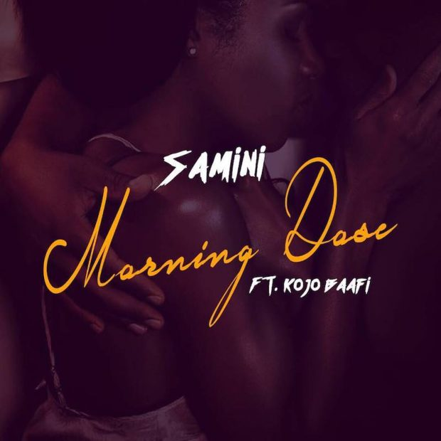 Samini – Morning Dose (feat. Kojo Baafi)(Prod. By Brainy Beatz)
