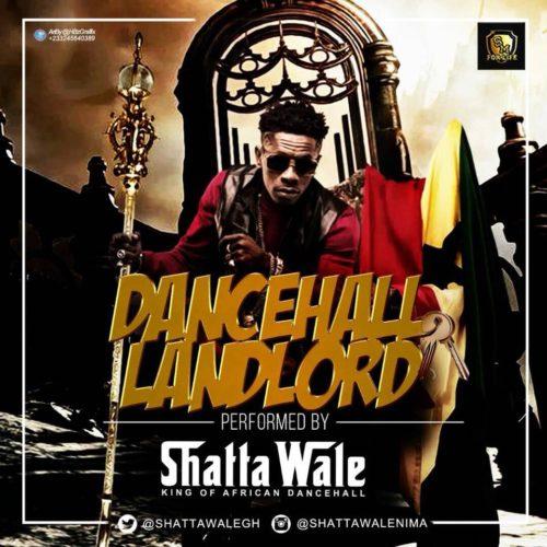 Shatta Wale – Dancehall Landlord (Timaya & Patoranking Diss)(Prod. By Da Maker)
