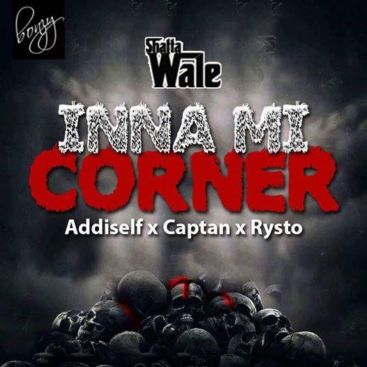Shatta Wale – Inna Mi Corner (feat. Addi Self x Captan x Rysto)