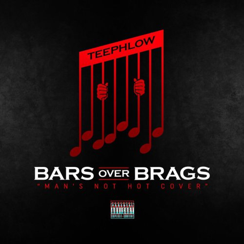 Teephlow – Bars Over Brags (Mans Not Hot Cover)