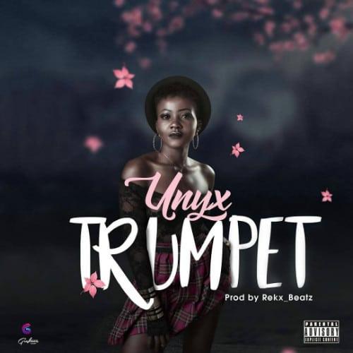 Unyx – Trumpet (Prod. By Rekx Beatz)