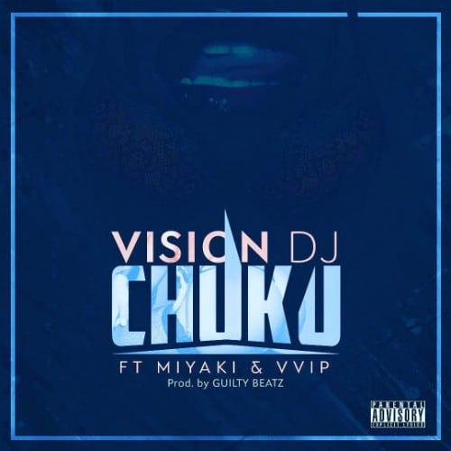 Vision DJ – Chuku (feat. VVIP & Miyaki)(Prod. By GuiltyBeatz)